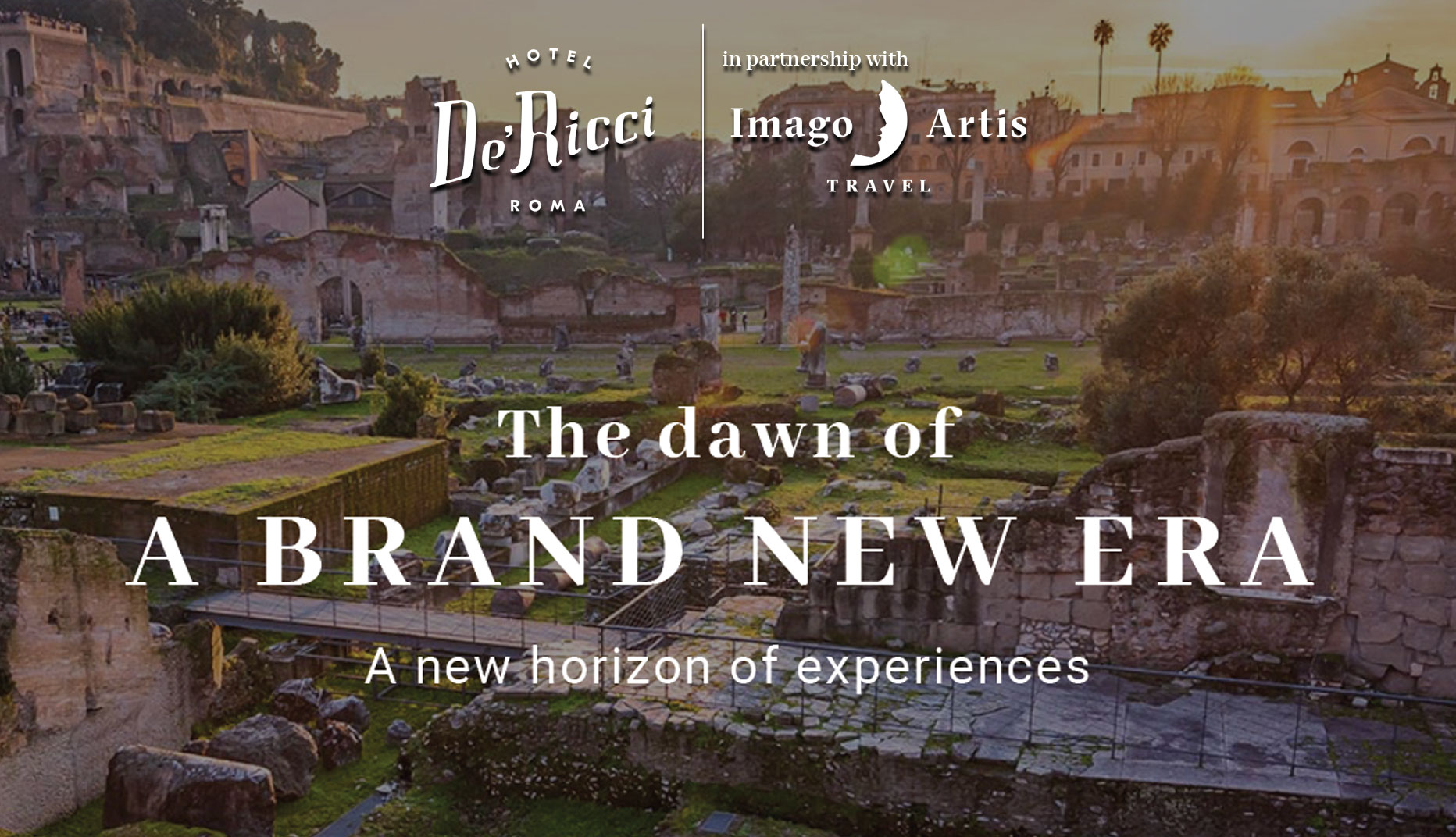 The dawn of A BRAND NEW ERA A new horizon of experiences